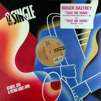 "Roger Daltrey - Take Me Home - 1987 USA 12"" Single (Extended Dance Mix and Instrumental Versions)"